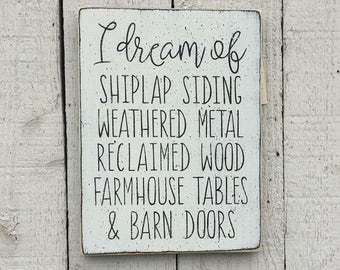 Fixer Upper favorites, Cottage white decor, I dream of shiplap siding, reclaimed wood, farmhouse tables, barn doors, 9 x 12 wood sign