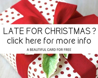 Late for Christmas? Place your order today. I will provide a beautiful pdf Card to give at Christmas. No need to buy this item.