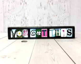 You Got This Sign, Encouragement Gift, Encouragement Quotes, Words of Encouragement, Inspirational Wall Art Quotes, Inspirational Gift Wood
