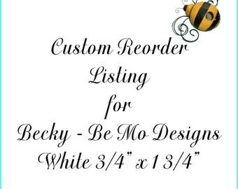 Custom Reorder Listing for Becky Be Mo Designs