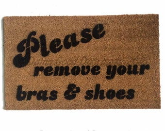 Please Remove Your Bra And Shoes™ Funny Novelty Doormat Entrance Rug