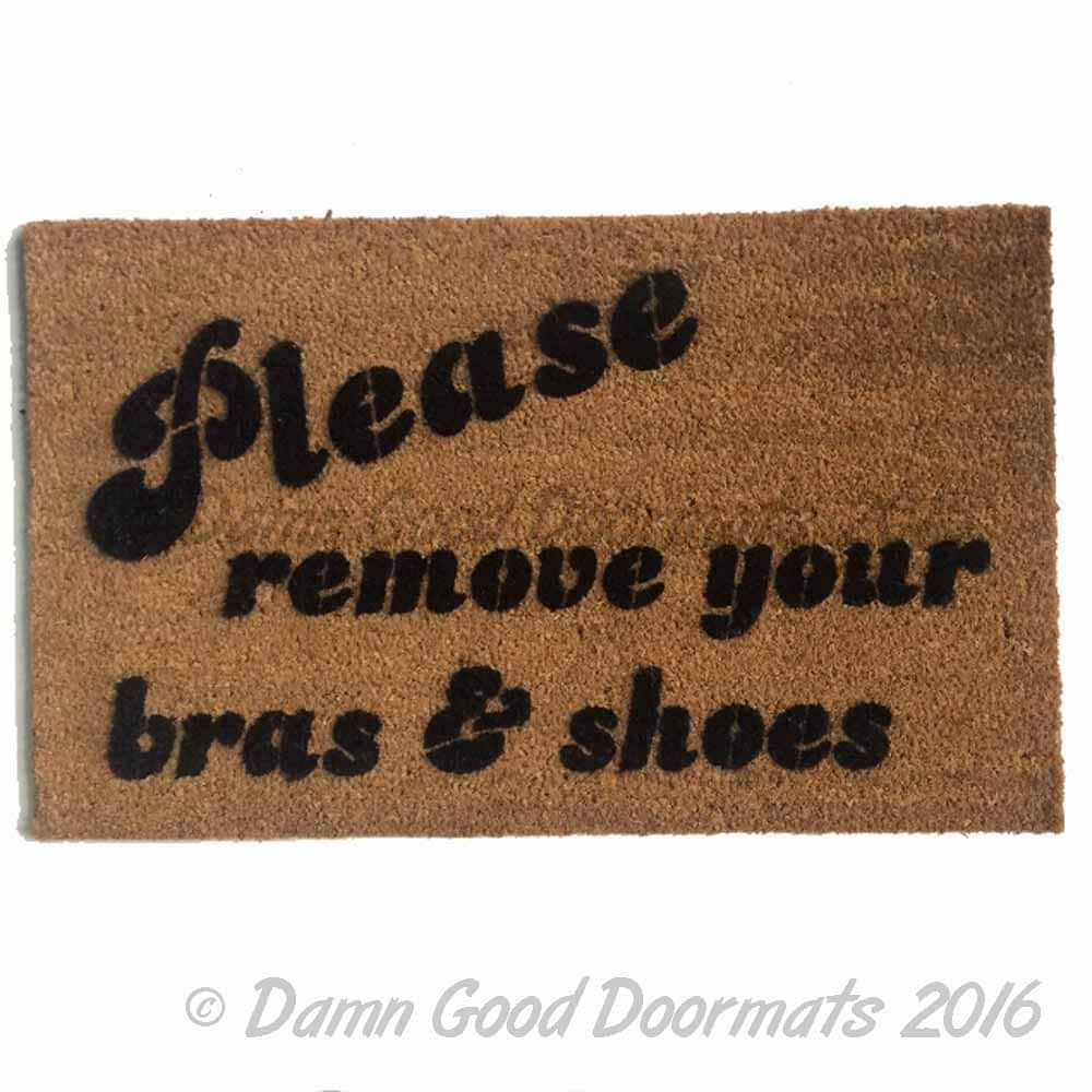 Please Remove Your Bra And Shoes Funny Novelty Doormat