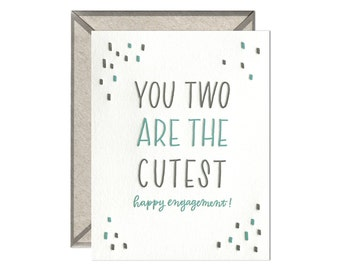 Happy Engagement - You Two Are the Cutest - letterpress card