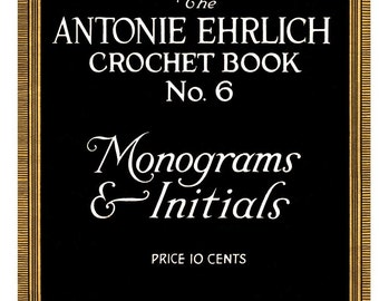Antonie Ehrlich #6 c.1916 - Charted Designs for Monograms and Initials for Filet Crochet and Cross Stitch