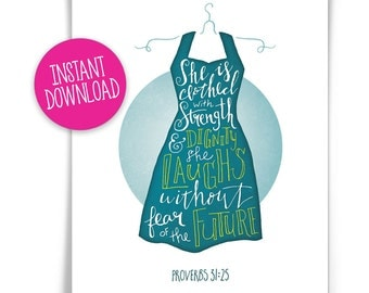 Proverbs 31, DIGITAL DOWNLOAD, She is clothed with strength and dignity, she laughs without fear of the future, Scripture Print
