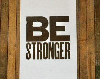Be Stronger Motivational Art Poster Letterpress Print Big Letters Typography Black and White Wall Art Inspirational Sign