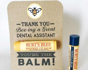 DENTAL ASSISTANT Appreciation Gift- You're the Balm Chapstick Thank You Cards with Instant PDF Download