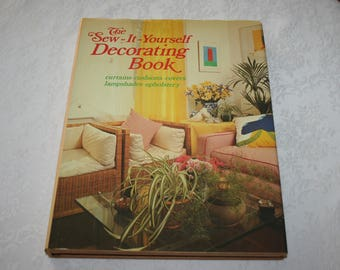 "Vintage Hardcover Book with Dust Jacket "" The Sew It Yourself Decorating Book "" By Yvonne Deutch 1977 1970s Sewing Decorating"
