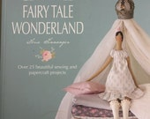 Tone Finnanger's Fairy Tale Wonderland 25 sewing projects by Tilda. Classic Pinocchio, Princess and the Pea, Nutcracker book