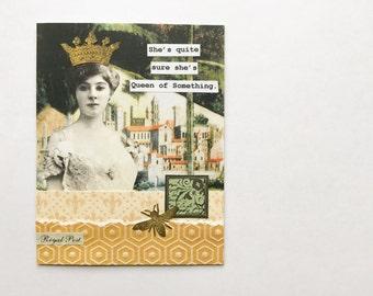 Queen of Something - Handmade Card - OOAK greeting card, vintage inspired, humorous card, crown, royal, castle - birthday card, friendship