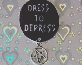 goth dress to depress brooch, button, witchy pin, spell book, black magick, witchcraft, path, pentacle, devil, illuminati