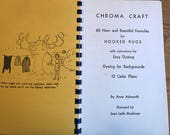 1971 Chroma Craft 60 New and beautiful formulas for hooked rugs easy dyeing 12 color plans spiral bound by Anne Ashworth
