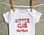 FREE SHIPPING - Zipper Club Member - Infant Onesie - Choose Red, Gold or Black