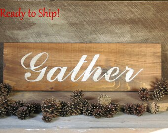 GATHER Wood Sign with White Script Letters on Cedar Wood Weathered Wood Painted Sign Farmhouse Decor Antiqued Wood Sign Wood Board Sign