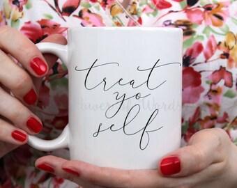 Treat Yo Self ~ Tea and Coffee Mug ~ Metallic Option ~ Pamper, Me Time, Parks & Rec