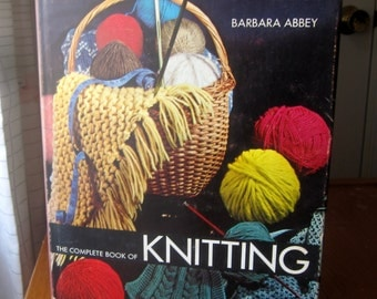 The Complete Book of Knitting by Barbara Abbey
