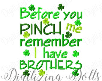 Before you PINCH me remember I have Brothers Embroidery Design 4x4 5x5 5x7 6x6 6x10 8x8 St Patrick's Day INSTANT DOWNLOAD