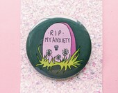 RIP my anxiety badge 58mm