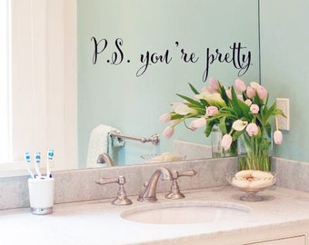P.S. You're Pretty- Bathroom Mirror girls love Decal Vinyl Lettering wall decals words family friends sticker Home girls itswritteninvinyl