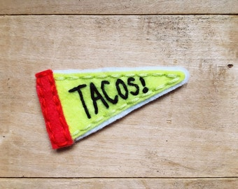 Tacos Pennant. Hand Embroidered Patch.