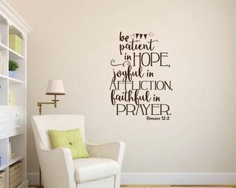 Be patient in Hope joyful in affliction Romans 12:2 Bible verse scripture vinyl wall decal sticker