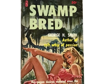 Vintage Pulp Fiction Paperback Swamp Bred, George H  Smith Sleaze, sexy, naughty, soft porn Erotica 1st Ed 1960