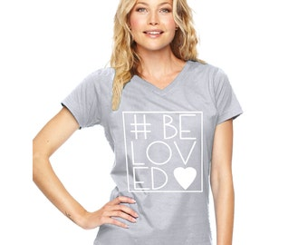 Valentine's #Be Loved Women V-Neck Shirt