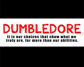 Dumbledore bumper sticker Harry Potter inspired fandom quotes book choices CHOOSE LOVE trumps hate