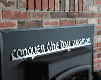 Conquer the Day Warrior Metal Sign