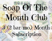 3 month (2 bars/mon.) Soap Club subscription