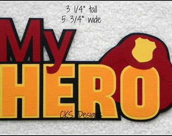 Die Cut My Hero Fireman TITLE Premade Paper Piecing Embellishment for Card Making Scrapbook or Paper Crafts