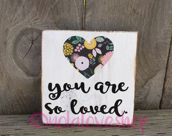 You are so loved wood sign| Mother's Day sign| mom sign| mom wood sign