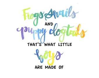 Frogs Snails & puppy dog tails Quote
