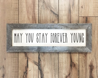 """22.5x7.5"""" May You Stay Forever Young Sign - Barnwood and Cotton Canvas - Bob Dylan Lyric - New Baby Gift - Nursery Decor - Reclaimed Wood"""