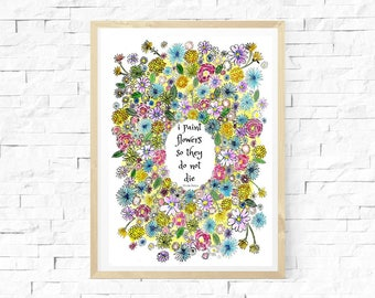 Floral Print, Quote, Frida Kahlo, Flowers Print A4