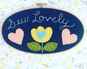 Sew Lovely Wall Art Embroidery Hoop, Sewing Room , Craft Room, Scrapbook Studio Wall Decor, Felt Flower Home Decor