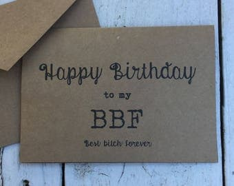Happy birthday to my BBF, Funny cards, naughty cards, inappropriate humor, witty cards, sarcastic cards, best friend birthday, birthday card