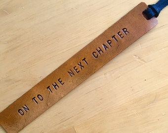Leather Bookmark Retirement Gift Graduation Gift Divorce Gift On to the Next Chapter College Student Gift- Love That Leather
