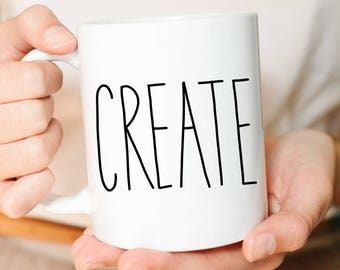 Create, Creative Mug, Creative Gift, Mug, Artist Gift, Artist Mug, Lettered Mug, Gift for Her, Coffee Mug, Cute Mug, Freelancer Mug