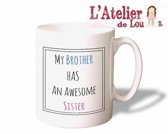 My Brother has an Awesome Sister Mug - Funny gift for your brother.