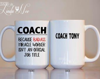 Personalized Coach Mug, Gift for Coach, Funny Coach Mug, Coach Quote, Miracle Worker, Badass Coach, Sports Coach Gym Coach Coffee Mug MPH290