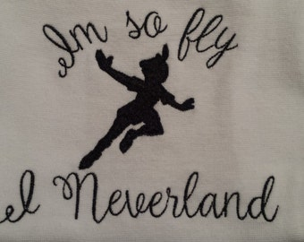 Im so fly I neverland machine embroidered shirt....Disney....Peter Pan...hipster....neverland...Disney world