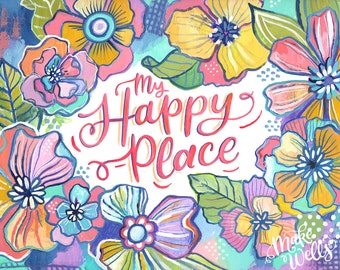 My Happy Place - Makewells Floral Art Print