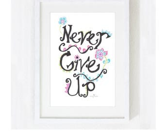"""Inspirational Quote """"Never Give Up"""" Instant Download / Motivational Religious Spiritual Saying / Digital JPEG PDF Print at Home Artwork"""