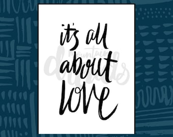 It's all about Love - Hand written Printable Wall Art