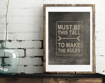 Must Be This Tall To Make The Rules - Worn Chalkboard Look - Vertical - Frame Not Included
