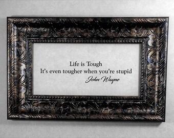 John Wayne  Christmas Gift The Duke Life is Tough Gift for Dad Frame 14x9