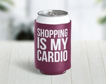 Shopping Is My Cardio Hugger // Choose Your Color // Custom Neoprene Can Hugger