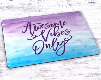 Awesome Vibes Only Mousepad - 7.75 x 9.25