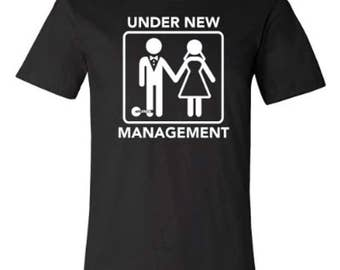Under New Management Tee | Funny Marriage T-shirt